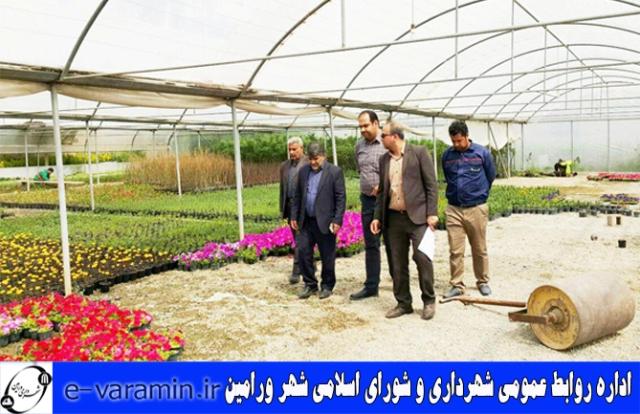 بازدید احمدی از گلخانه فضای سبز شهرداری ورامین