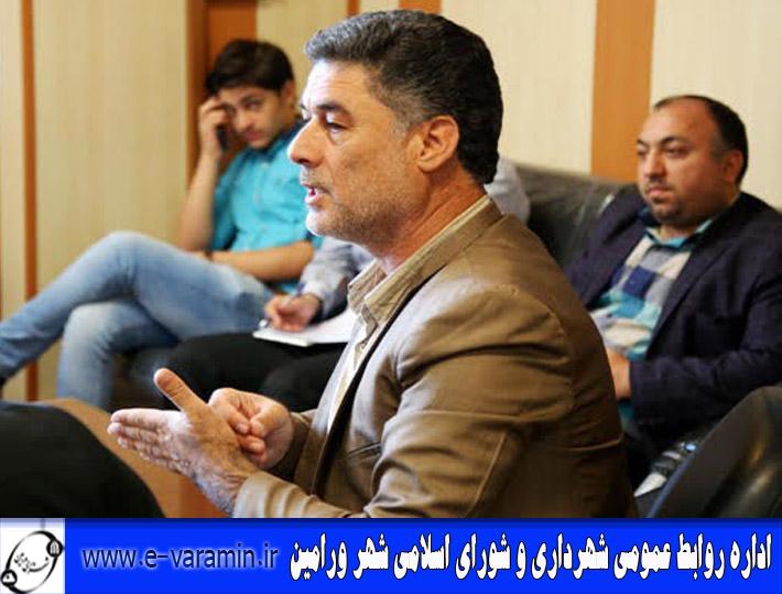 رییس شورای اسلامی شهرستان ورامین: توسعه خدمات شهری در نقاط محروم ورامین در اولویت قرار دارد